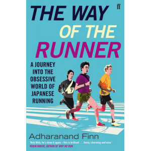 Way of the Runner: A Journey into the Obsessive World of Japanese Running
