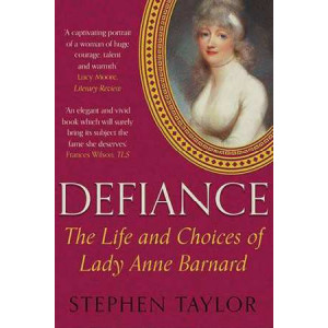 Defiance: The Life and Choices of Lady Anne Barnard