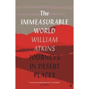 Immeasurable World: Journeys in Desert Places