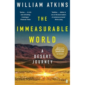 Immeasurable World: Journeys in Desert Places, The