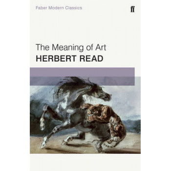 Meaning of Art: Faber Modern Classics
