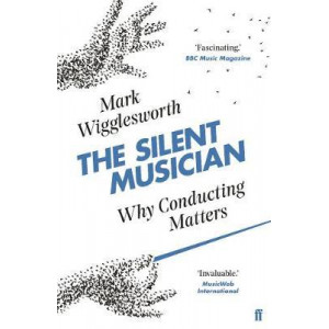 Silent Musician: Why Conducting Matters, The