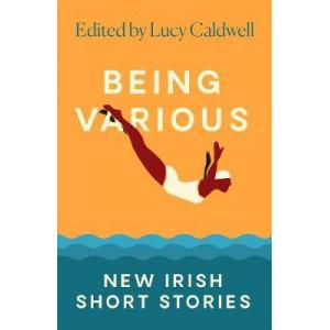 Being Various: New Irish Short Stories
