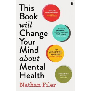 This Book Will Change Your Mind About Mental Health:  Journey into the heartland of psychiatry