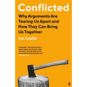 Conflicted: Why Arguments Are Tearing Us Apart and How They Can Bring Us Together