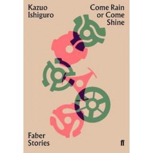 Come Rain or Come Shine: Faber Stories