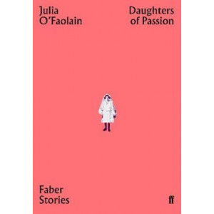 Daughters of Passion: Faber Stories
