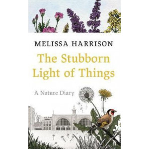 Stubborn Light of Things: A Nature Diary, The