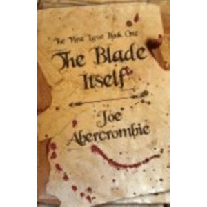 Blade Itself : Book One of the First Law