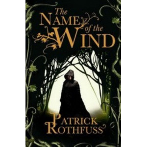 Name of the Wind - The Kingkiller Chonicle: Book 1
