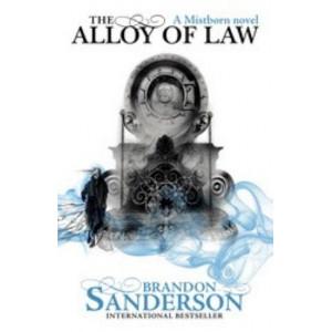 Alloy of Law: A Mistborn Novel #4