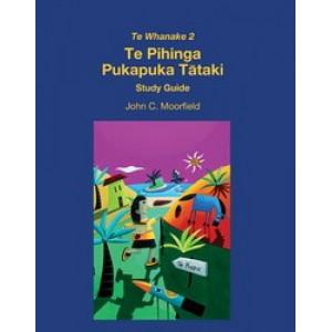 Te Whanake 2   Te Pihinga Pukapuka Tataki STUDY GUIDE