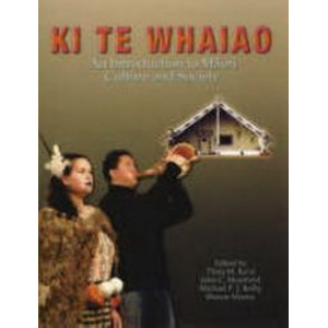 Ki te Whaiao : An Introduction to Maori Culture & Society