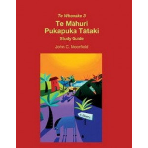 Te Whanake 3   Te Mahuri Pukapuka Tataki   Study Guide