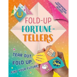 Fold Up Fortune Tellers : Tear Out Fold Up Find Your Future