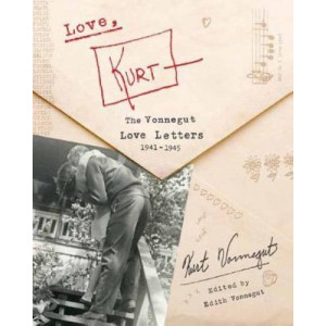 Love, Kurt: The Vonnegut Love Letters, 1941-1945