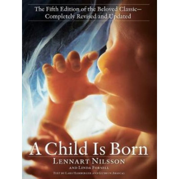 Child Is Born: The fifth edition of the beloved classic--completely revised and updated