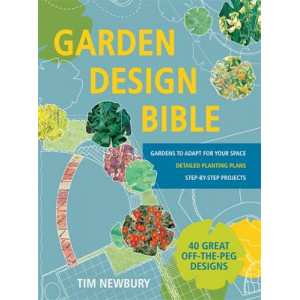 Garden Design Bible: 40 Great off-the-Peg Designs - Detailed Planting Plans - Step-by-Step Projects - Gardens to Adapt for Your S