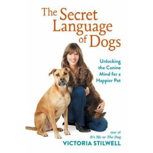 Secret Language of Dogs: Unlocking the Canine Mind for a Happier Pet