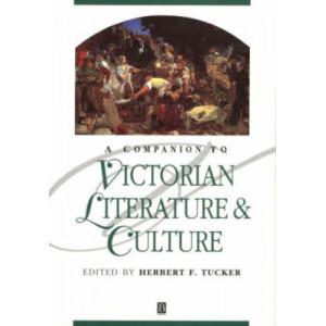 Companion to Victorian Literature and Culture