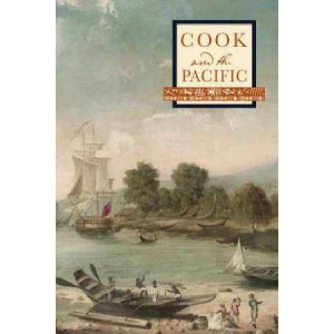 Cook and the Pacific: Essays by John Maynard, Susannah Helman and Martin Woods