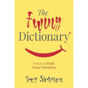 Funny Dictionary: An A-Z of Kids' Funny Definitions