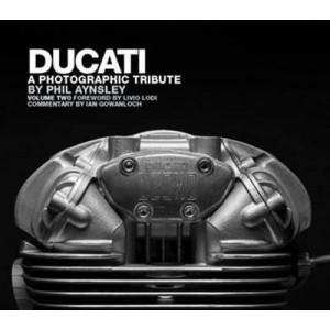 Ducati: A photographic Tribute Volume 2