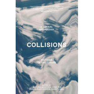 Collisions - Fictions of the Future: An Anthology of Australian Writers of Colour