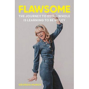Flawsome: The journey to being whole is learning to be holey
