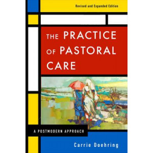 Practice of Pastoral Care. The : A Postmodern Approach