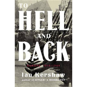 To Hell and Back: Europe 1914-1949 (US Edition)