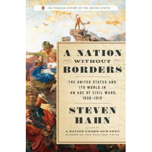 Nation Without Borders: The United States and its World, 1830-1910
