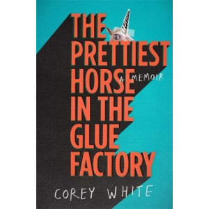 Prettiest Horse in the Glue Factory, The