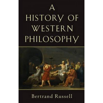 History of Western Philosophy: And Its Connection with Political & Social Circumstances from Earliest Times to Present Day