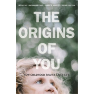 Origins of You, The: How Childhood Shapes Later Life