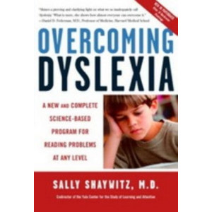 Overcoming Dyslexia   A New & Complete Science - Based Program for Reading Problems at Any Level