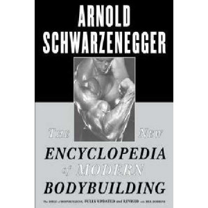 New Encyclopedia of Modern Bodybuilding: The Bible of Bodybuilding, Fully Updated and Revised