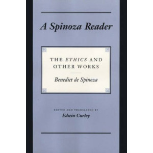 "Spinoza Reader: The ""Ethics"" and Other Works"