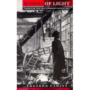 Words of Light: Theses on the Photography of History
