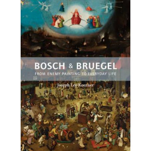 Bosch and Bruegel: From Enemy Painting to Everyday Life
