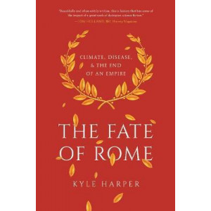 Fate of Rome: Climate, Disease, and the End of an Empire