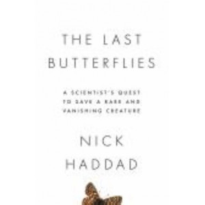 Last Butterflies:Scientist's Quest to Save a Rare and Vanishing Creature