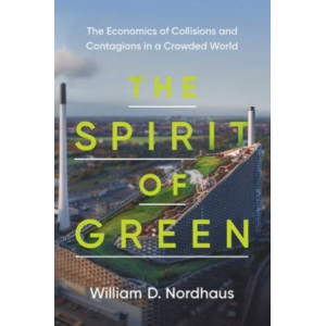 Spirit of Green: The Economics of Collisions and Contagions in a Crowded World
