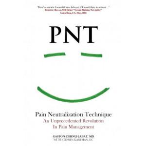 PNT Pain Neutralization Technique: An Unprecedented Revolution in Pain Management