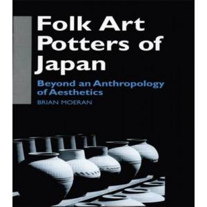 Folk Art Potters of Japan: Beyond an Anthropology of Aesthetics