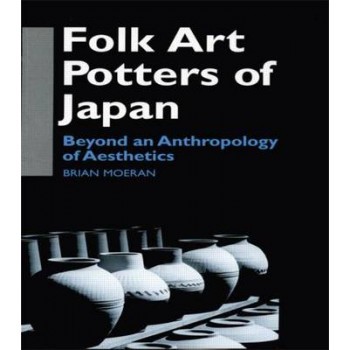 Folk Art Potters of Japan: Beyond an Anthropology of Aesthetics