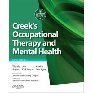Creek's Occupational Therapy and Mental Health 5th Revised Edition