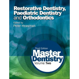 Master Dentistry: Volume 2: Restorative Dentistry, Paediatric Dentistry and Orthodontics 3E