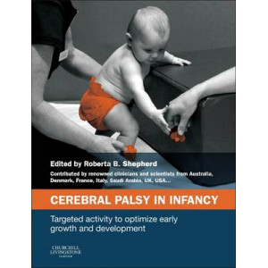 Cerebral Palsy in Infancy: Targeted Activity to Optimize Early Growth and Development