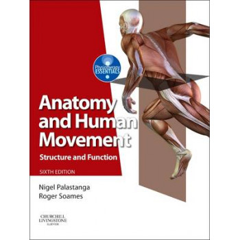 Anatomy and Human Movement: Structure and Function 6E